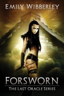 Forsworn (The Last Oracle) (Volume 2) by Emily Wibberley (2015-06-27) - Emily Wibberley;