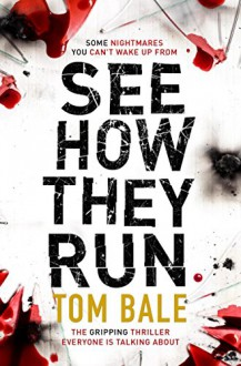 See How They Run: The Gripping Thriller that Everyone is Talking About - Tom Bale
