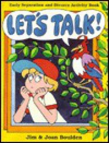 Let's Talk: Early Separation and Divorce Activity Book - Jim Boulden