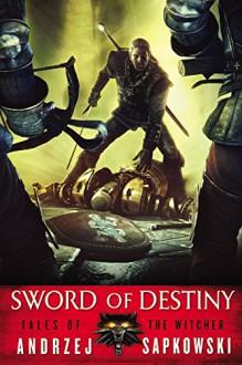 Sword of Destiny (The Witcher) - Andrzej Sapkowski