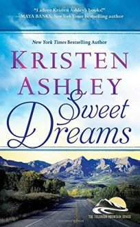 Sweet Dreams (Colorado Mountain) by Ashley, Kristen (2014) Mass Market Paperback - Kristen Ashley