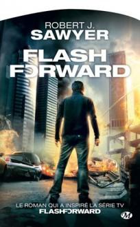 Flash forward (Poche) - Robert J. Sawyer