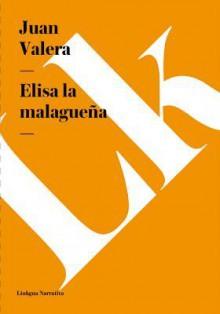 Elisa La Malaguena - Juan Valera