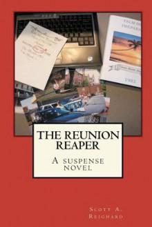 The Reunion Reaper - Scott A. Reighard