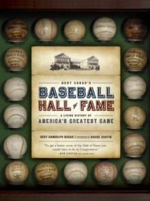 Bert Sugar's Baseball Hall of Fame: A Living History of America's Greatest Game - Bert Randolph Sugar, Bruce Curtis