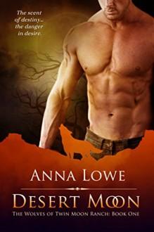 Desert Moon - Anna Lowe