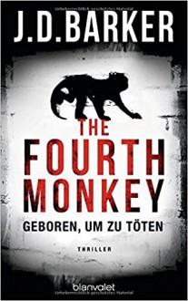 The Fourth Monkey - Geboren, um zu töten: Thriller - Clive Barker,Leena Flegler
