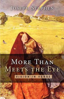More Than Meets the Eye - Joseph Stephen