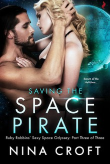 Saving the Space Pirate (Ruby Robbins' Sexy Space Odyssey) - Nina Croft