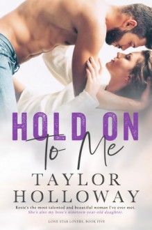 Hold On To Me - Taylor Holloway