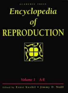 Encyclopedia of Reproduction, Four-Volume Set - Ernst Knobil