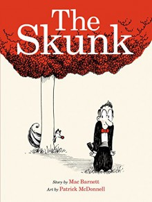 The Skunk - Mac Barnett, Patrick McDonnell