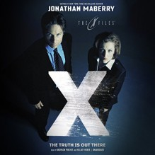 The Truth Is out There: The X-Files Series, Book 2 - Jonathan Maberry, Bronson Pinchot, Hillary Huber, Inc. Blackstone Audio