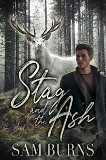 Stag And The Ash - Sam Burns