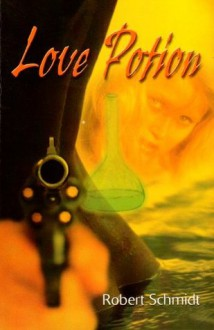 Love Potion - Robert Schmidt
