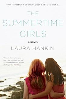 The Summertime Girls - Laura Hankin