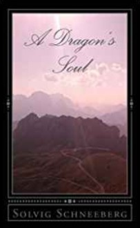 A Dragon's Soul (Dragon Chronicles) - Solvig Schneeberg