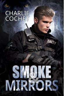 Smoke & Mirrors - Charlie Cochet