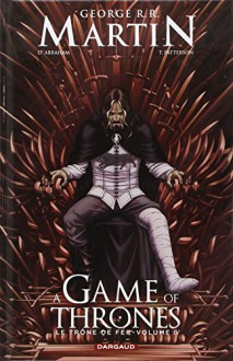 A Game of Thrones - Le Trône de Fer, volume IV - George R-R Martin, Daniel Abraham, Ivan Nunes, Tommy Patterson, Anaïs Parouty