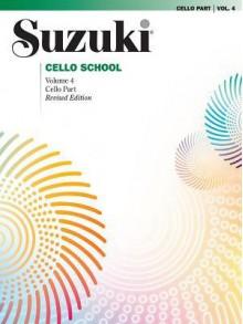 Suzuki Cello School, Vol 4: Cello Part - Alfred A. Knopf Publishing Company