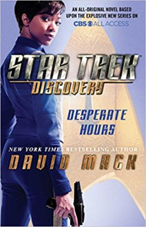Star Trek: Discovery: Desperate Hours - David Mack