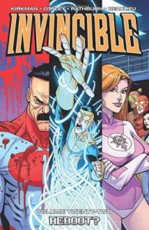 Invincible Volume 22: Reboot - Robert Kirkman