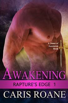 Awakening (Rapture's Edge Book 1) - Caris Roane