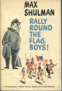 Rally Round the Flag, Boys! - Max Shulman