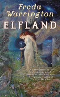 Elfland (Aetherial Tales) by Warrington, Freda(May 25, 2010) Mass Market Paperback - Freda Warrington