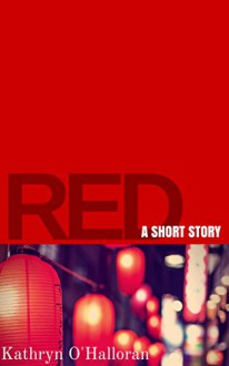 Red: A Short Story (Japan Stories) - Kathryn O'Halloran