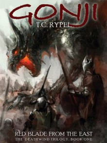 Gonji: Red Blade from the East - T. C.  Rypel