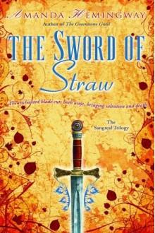 The Sword of Straw - Amanda Hemingway