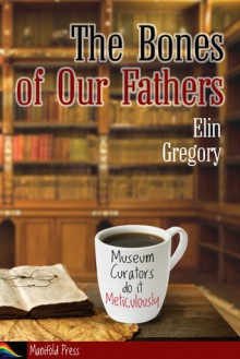 The Bones of Our Fathers - Elin Gregory