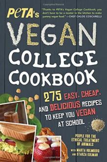 PETA'S Vegan College Cookbook: 275 Easy, Cheap, and Delicious Recipes to Keep You Vegan at School - Peta Tait