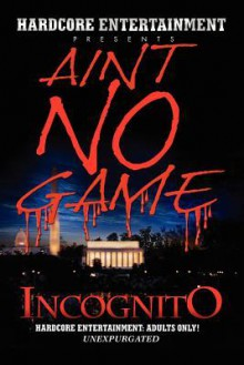 Aint No Game - IncognitO