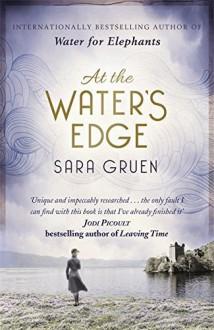 At The Water's Edge by Sara Gruen (2015-05-07) - Sara Gruen;