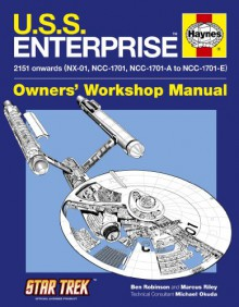 U.S.S. Enterprise Manual (Haynes Owners Workshop Manual) - Ben Robinson;Marcus Riley;Michael Okuda