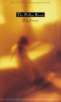 The Pollen Room: A Novel - Zoë Jenny, Elizabeth Gaffney