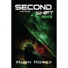 Second Shift: Order (Wool, #7) - Hugh Howey