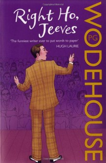 Right Ho, Jeeves - P.G. Wodehouse
