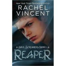 Reaper (Soul Screamers, #3.5) - Rachel Vincent
