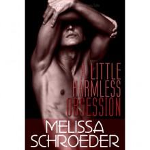 A Little Harmless Obsession (Harmless, #3) - Melissa Schroeder