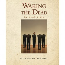 Waking the Dead in Real Time - David Blistein