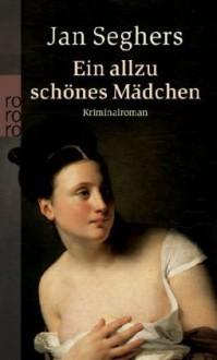 Ein allzu schönes Mädchen (Marthaler, #1) - Jan Seghers