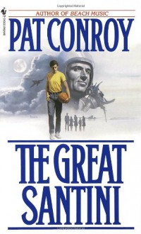 The Great Santini - Pat Conroy