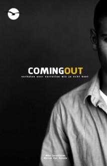 Coming out: Verhalen over vertellen wie je echt bent - Nine Cornelissen,Miriam Van Damme