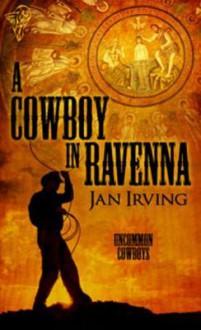 A Cowboy In Ravenna - Jan Irving