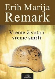 Vreme zivota i vreme smrti - Erih Marija Remark