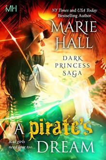 A Pirate's Dream, Kingdom Book 11 - Marie Hall