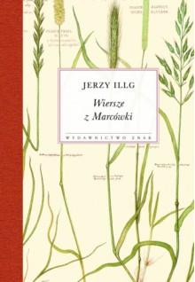 Wiersze z Marcówki - Jerzy Illg